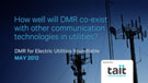 How well will DMR co-exist with other commincation tech in utilities