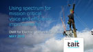 Using spectrum for mission critical voice and efficiency improvements